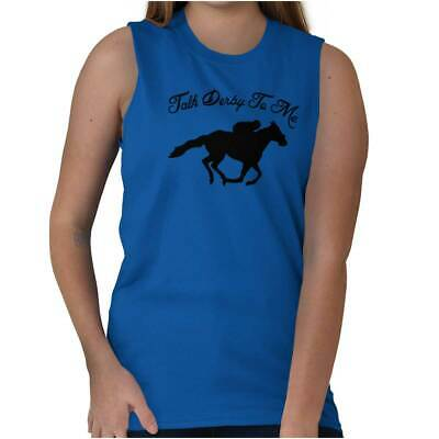 ee9aa2d6 Talk Derby To Me Funny Kentucky Horse Country Womens Muscle Tank Top T-Shirt  Tee
