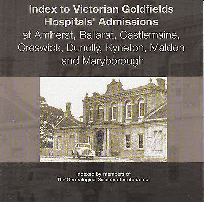 Index to Victorian Goldfields Hospitals' admissions CD Genealogy