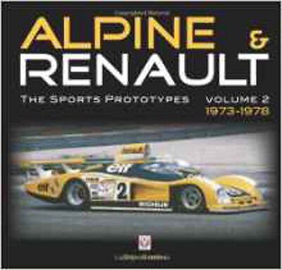 Alpine and Renault: The Sports Prototypes 1973 to 1978: 2, New, Smith, Roy P. Bo