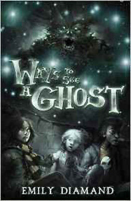Ways to See a Ghost, New, Emily Diamand Book