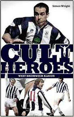 West Bromwich Albion Cult Heroes: The Baggies' Greatest Icons, New, Simon Wright