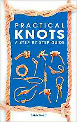 Practical Knots: A Step-by-step Guide, New, Barry Mault Book