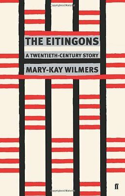 The Eitingons: A Twentieth-Century Story By Mary-Kay Wilmers. 9780571234721
