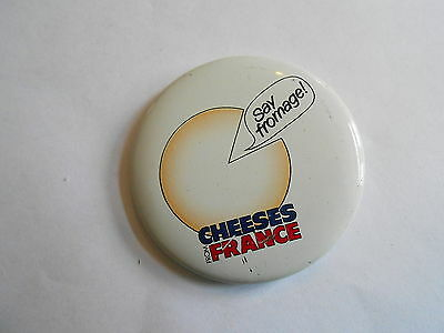 Cool Vintage Cheeses of France Say Fromage Dairy Advertising Pinback