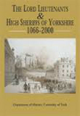 The Lord Lieutenants and High Sheriffs of Yorkshire, 1066-2000, New,  Book