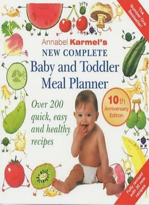 Annabel Karmel's New Complete Baby and Toddler Meal Planner: Over 200 Quick, Ea