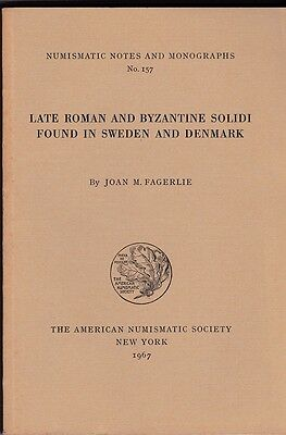 Late Roman and Byzantine Solidi found in Sweden NUMISMATIC NOTES No 157 ANS 1967
