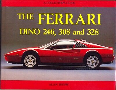 Ferrari Dino 246 308 328 Collector's Guide by Alan Henry 1988 - book