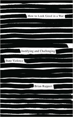 How to Look Good in a War: Justifying and Challenging State Violence, New, Rappe