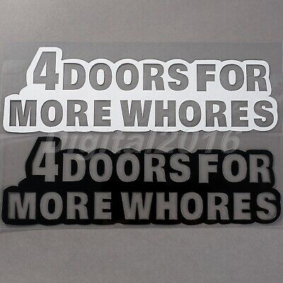 4 DOORS FOR MORE WHORES Funny Car Sticker Auto Window Bumper JDM  Vinyl Decal