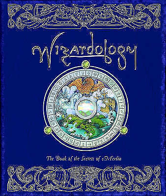 Wizardology: The Book of the Secrets of Merlin (Ology..., Steer, Dugald Hardback