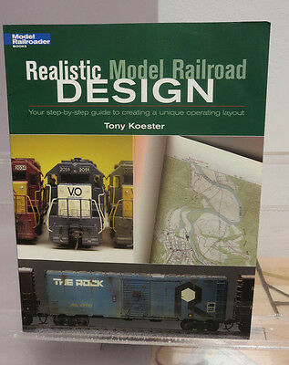 Realistic Model Railroad Design by Tony Koester