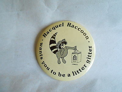 Vintage Racquel Raccoon Want You To Be A Litter Gitter Cause Pinback Button