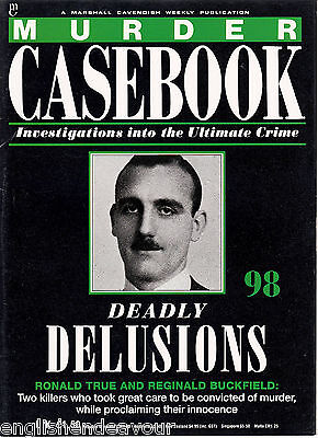 Murder Casebook Magazine No.98 Deadly Delusions:Ronald True & Reginald Buckfield