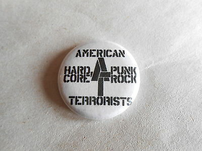 Vintage Punk Rock Band American Terrorist Hard Core Punk Rock Pinback Button
