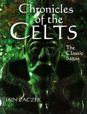 Ancient Celtic Chronicles Classic Sagas Relics Ireland Wales Brittany Warriors