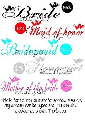 Iron on Transfer 1 x PERSONALISED BRIDE WEDDING BRIDESMAID MOTHER OF THE BRIDE