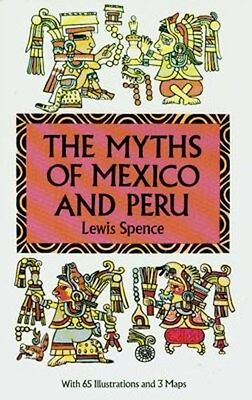 """Myths of Mexico and Peru"" Inca Maya Toltec Mixteca Zapoteca Nahua Calendar Math"