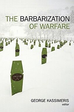 Barbarization Of Warfare,HB,George Kassimeris - NEW