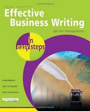 Effective Business Writing In Easy Steps,PB,Tony Rossiter - NEW