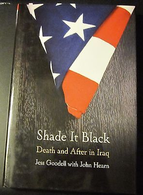 Shade it Black: Death and After in Iraq by Jess Goodell with John Hearn