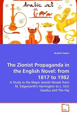Ibrahim Salem , The Zionist Propaganda in the English Novel: ... 9783639246384