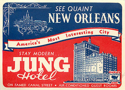 America's Most Interesting City ~NEW ORLEANS~ Great Old HOTEL JUNG Luggage label