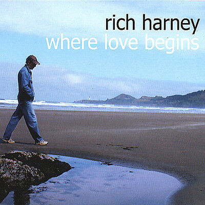 Where Love Begins - Rich Harney (2007, CD NIEUW)