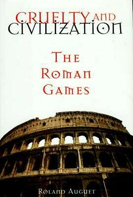 "NEW ""Cruelty & Civilization"" Roman Games Coliseum Gladiator Circus Chariot Races"