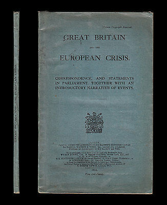 1914 GREAT BRITAIN AND THE EUROPEAN CRISIS  Narrative of Events  FIRST WORLD WAR