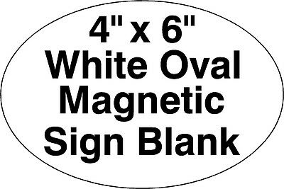 Blank 4''x 6'' Oval Magnet Magnetic Sign Blank Diecut 30 Mil White  ** 5-Pack**