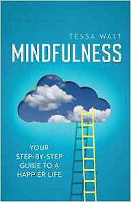 Mindfulness: Your step-by-step guide to a happier life, New, Watt, Tessa Book