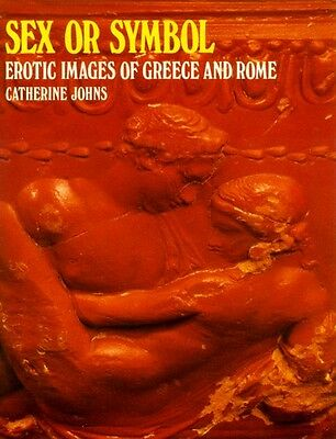 """Sex or Symbol"" Erotic Art Ancient Rome & Greece Images Beasts Phallus Evil Eye"