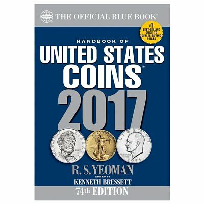 Handbook of United States Coins 2017: The Official Blue Book, R S Yeoman