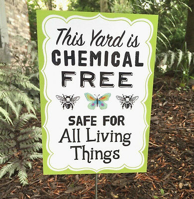 This yard is chemical free organic pesticide herbicide sign aluminum garden