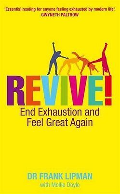 Revive!: End Exhaustion & Feel Great Again Book by Frank Lipman