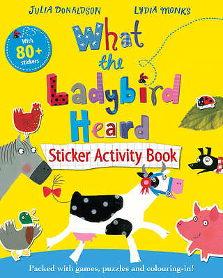 NEW WHAT THE LADYBIRD HEARD Sticker Activity Book Julia Donaldson  80+ STICKERS