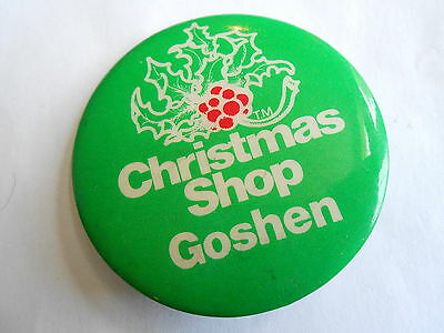 Cool Vintage Christmas Shop Goshen Advertising Holiday Store Souvenir Pinback