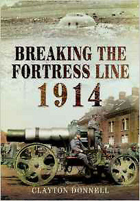 Breaking the Fortress Line 1914, New, Clayton Donnell Book