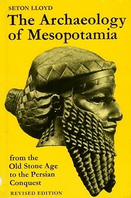 Archaeology Mesopotamia Stone Age to Persian Conquest Cyrus Sumer Babylon Akkad