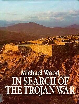 "NEW ""In Search of the Trojan War"" Troy Hector Achilles Mycenae Ancient Greece"