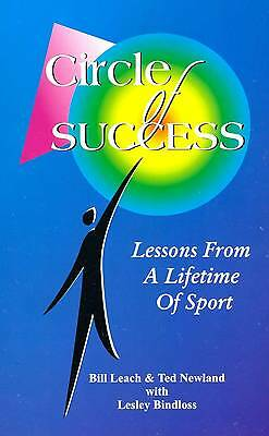 Circle Of Success Lessons From A Lifetime Of Sport Bill Leach Ted Newland