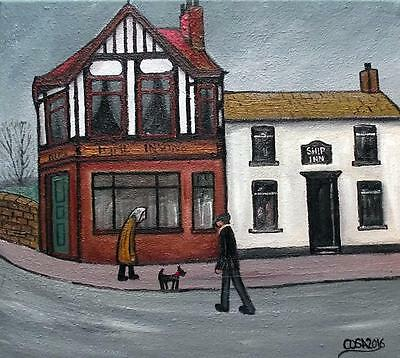 """The Ship Inn : Original 14"""" X 16""""  Northern Art Oil Painting by COSA"""