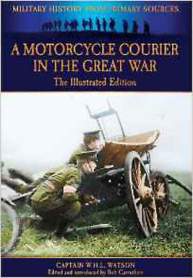 A Motorcycle Courier in the Great War: The Illustrated Edition (Military History