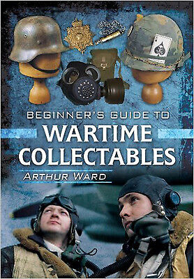 A Guide to Wartime Collectables, New, Arthur Ward Book