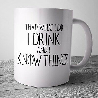 I Drink and i Know Things Game Of Thrones Mug