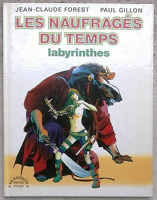 Les Naufragés du temps 3 labyrinthes EO 1976 TTBE Forest Gillon