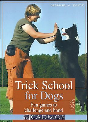 Trick School for Dogs: Fun Games to Challenge and Bond - Manuela Zaitz NEW