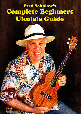 Fred Sokolow's COMPLETE BEGINNERS UKULELE GUIDE Instructional Video DVD and PDF