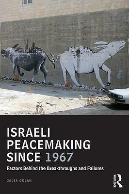 Israeli Peacemaking Since 1967, Galia Golan